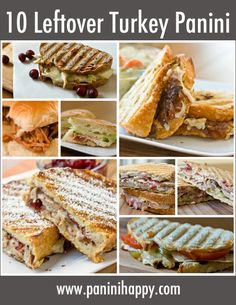 10 Leftover Turkey Panini -- so many delicious ways to use your Thanksgiving bird!