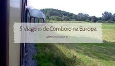 5 viagens de comboio épicas na Europa
