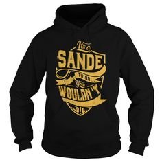 [Best t shirt names] ITS a SANDE THING YOU WOULDNT UNDERSTAND C22707  Shirts 2016  ITS a SANDE THING YOU WOULDNT UNDERSTAND  Tshirt Guys Lady Hodie  SHARE TAG FRIEND Get Discount Today Order now before we SELL OUT  Camping 67 t shirt a sande thing you wouldnt understand be wrong i am bagley tshirts