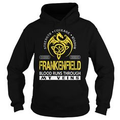 Strength Courage Wisdom FRANKENFIELD Blood Runs Through My Veins Name Shirts #Frankenfield