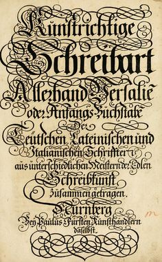 """Select full page spreads from a 17th century German book on calligraphy entitled The Proper Art of Writing: a compilation of all sorts of capital or initial letters of German, Latin and Italian fonts from different masters of the noble art of writing. Although some can be recognisable as letters, it seems that a penchant for elaborate decoration has made most of them wonderfully illegible."" from the wonderful Public Domain Review"