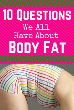 10 Questions We All Have About Body Fat - Does Muscle Weigh More Than Fat, Does Muscle Actually Burn More Calories Than Fat, and more. #fat #bodyfat #obesityquestions | everydayhealth.com