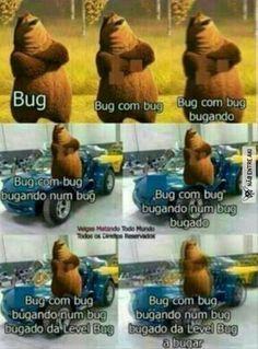 bug com bug no bug bugado na level bug a bugar com cérebros bugando Top Memes, Best Memes, Memes Humor, Funny Photos, Funny Images, Naruto, Little Memes, Bad Mood, Jojo's Bizarre Adventure