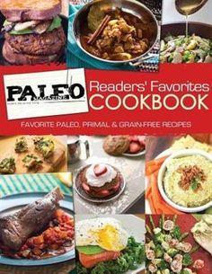Paleo Magazine Readers' Favorites Cookbk: Favorite paleo, primal and grain-free recipes