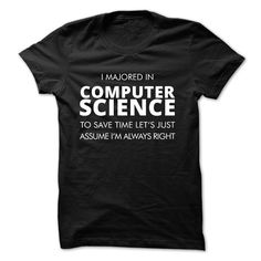 I majored in Computer Science to save time let us just  T Shirt, Hoodie, Sweatshirt