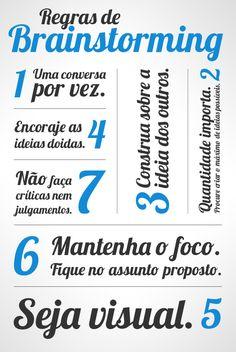 O que é Brainstorming e como funciona?  http://www.liberta-te.com/o-que-e-brainstorming-e-como-funciona-passo-a-passo/   fonte da imagem: http://www.princiweb.com.br/blog/eventos/regras-de-brainstorming-campus-party-5.html