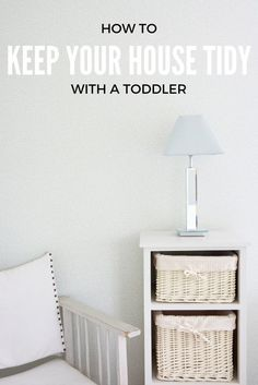 How To Keep your House clean with a Toddler. The best tips and tricks for success.