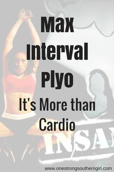 Insanity Max Interval Plyo-It's More than Cardio-One Strong Southern Girl-Max Interval Plyo will test your cardio endurance, strength, and mental fortitude. This workout will make you an official badass. Everyone should try it. I'll tell you exactly why. #MentalBreakdownSigns