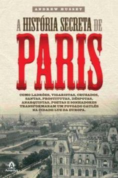A HISTORIA SECRETA DE PARIS