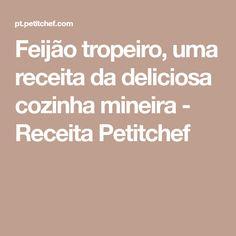 Feijão tropeiro, uma receita da deliciosa cozinha mineira - Receita Petitchef