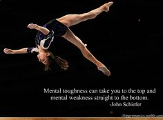 Mental toughness can take you to the top, and mental weakness straight to the bottom. -John Schiefer