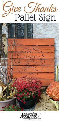 Always Give Thanks fall pallet idea for your front steps.  Tutorial and paint colors are at www.themagicbrushinc.com/givethankspallet