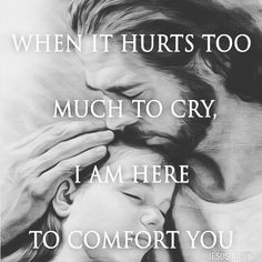 When it hurts Jesus Christ will comfort you! Where would I be without your comfort Jesus? Religion, Christian Life, Christian Quotes, Christian Music, Bible Quotes, Bible Verses, Scriptures, Qoutes, Angel Quotes