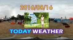 VRIDC - VR News : TodayWeather 2016/08/16