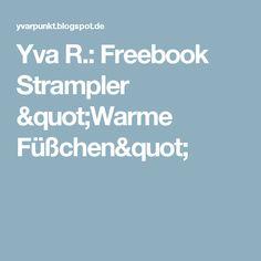 "Yva R.: Freebook Strampler ""Warme Füßchen"""