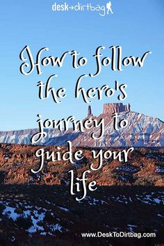 What we can learn from the classic story structure of the Hero's Journey about living a life of adventure, overcoming obstacles, and finding redemption. #climbing #adventure #outdoors #inspiration #motivation