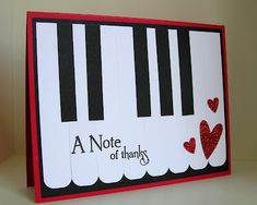 a note of thanks  Stampin up! triple heart punch, large scalloped Edgelit trimmed to make piano keys - cool.