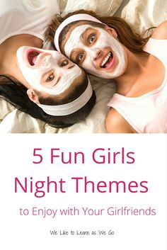 Who needs a girls night?!?  I know I do!  If you need some ideas, here are 5 Fun Girls Night Themes.   www.weliketolearnaswego.com #girlsnight #gno #girlsnightthemes #learnaswego