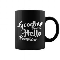 Goodbye Tension Hello Pension Coffee Mug 11OZ Black Ceramic coffee mug Coffee Mugs Tea Cups
