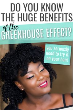 Great tips on doing the greenhouse effect on natural hair and the benefits that it has for black women. #naturalhair #haircare #hairtips #curlyhair