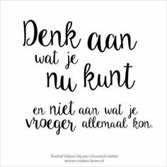 This quote make me feel really sad. bacause year a go I hadn't pain everyday. and most of the time I could live and do what I won't Best Quotes, Love Quotes, Funny Quotes, Inspirational Quotes, Positiv Quotes, Dutch Words, Outing Quotes, Coaching, Dutch Quotes