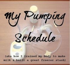 Breastfeeding and Pumping Schedule (aka reference for remembering what to do as a pumping mom)
