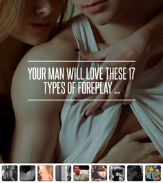 Your Man Will Love #These 17 Types of #Foreplay ... →  Love #Tease