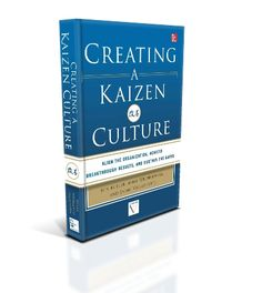 "Creating a Kaizen Culture Align the Organization, Achieve Breakthrough Results and Sustain the Gains is now available for ordering at amazon. Kaizen culture is the ""secret sauce"" that turns disconnected and incremental tool-based improvements into sustainable organization-wide transformations.  ""Creating a Kaizen Culture"" is a must-read for managers whose organizations are striving for world class excellence."
