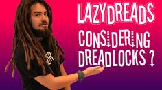 Considering Starting Dreadlocks?  ~i simply adore this dude and his ever awesome advice he gives~