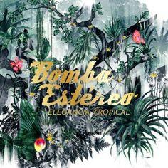 Bomba Estereo - Elegancia Tropical