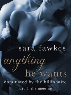 Anything He Wants: The Meeting (#1) by Sara Fawkes, http://www.amazon.com/dp/B009AEM4YC/ref=cm_sw_r_pi_dp_lukmrb1TT6S50