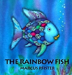 The Rainbow Fish by Marcus Pfister - Great for teaching about the value of individuality and sharing as well.
