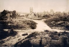 Apocalypse: This was all that remained of the Belgian town of Ypres in March 1919 after fierce fighting during World War One reduced it to mere rubble