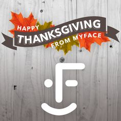Wishing our myFace family a Happy #Thanksgiving!