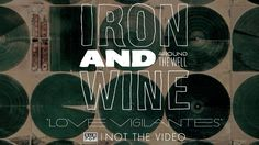 Iron and Wine - Love Vigilantes (a New Order cover)