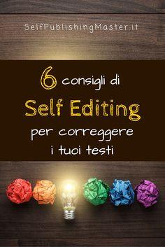 6 consigli di Self Editing per correggere i tuoi testi - SelfPublishingMaster.it