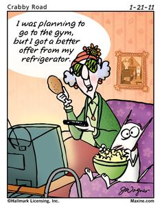 Maxine on going to the gym...