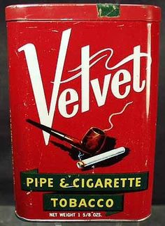 My dad always rolled his own cigarettes using Velvet tobacco.  I can't see a Velvet tobacco can without thinking of him!