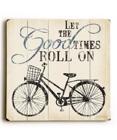 Another great find on #zulily! 'Let the Good Times Roll On' Wood Wall Art #zulilyfinds