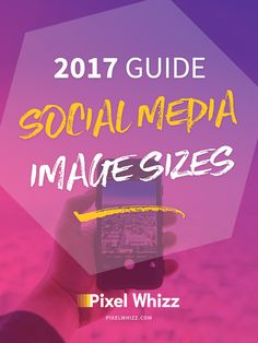Confused by different social media image sizes? This cheat sheet will display all of the social network image sizes ready for 2017! via @pixelwhizz