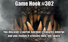 Image may contain: meme and food, text that says 'Game Hook You discover a portal. Ancient creatures emerge, and you realize it crosses time, not space. Dungeons And Dragons Characters, D&d Dungeons And Dragons, Dnd Stories, Dungeon Master's Guide, Dnd 5e Homebrew, Dragon Memes, Tabletop Rpg, Tabletop Games, Dungeons And Dragons Homebrew