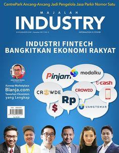 """Telah Terbit Majalah INDUSTRY Edisi November 2017 """"Booming Fintech""""  INDUSTRI FINTECH BANGKITKAN EKONOMI RAKYAT ----------------------------------------------------------Fintech atau financial technology memang sedang booming. Pelaku layanan keuangan digital seperti modalku, UangTeman, pinjam, TCASH, Crowde, Crowdo, dan ragam pemain lainnya, penuh sesak bersaing di ranah keuangan digital ini.  Sekarang ada sekitar 140 pemain startup fintech,  tercatat di akhir tahun 2016, 43 persen di…"""