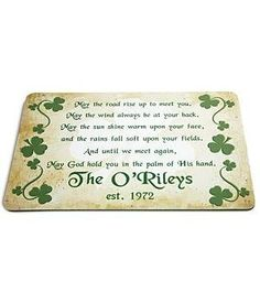 """Personalized Irish Blessing Doormat by Personal Creations. $24.99. A Personal Creations Exclusive! A Traditional Irish Blessing Surrounded By Shamrocks Makes A Housewarming Gift That Will Be Appreciated For Years To Come. We Personalize With Any Message Up To 16 Characters And Any Year Up To 4 Characters. Our Doormat Features A Polyester Surface And Nonslip Backing. Suitable For Indoor Or Outdoor Use. Cleans Easily With Mild Soap And An Outdoor Hose. Measures 17"""" L X 27"""" ..."""