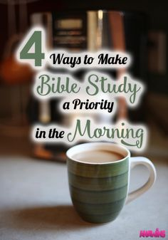 Do you struggle with making your Bible  study a priority? Do you wish you could make it happen in the morning but you just can't seem to figure out how? Here are 4 simple ways that you can make your Bible study a priority in the morning. And why!