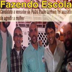 Fazendo Escola [Pedro Paulo Nunca] ➤ http://veja.abril.com.br/noticia/brasil/candidato-a-vereador-de-pedro-paulo-tambem-foi-acusado-de-agredir-a-mulher ②⓪①⑥⓪⑥②① #PPNunca