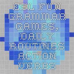 ESL Fun Grammar Games, Daily Routines Action Verbs
