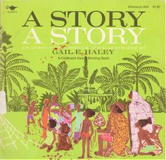 A Story A Story: An African Tale retold and illustrated by Gail E. Haley. Winner of the Caldecott award.