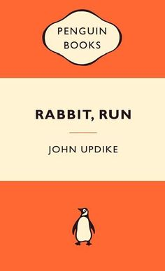Rabbit, Run , John Updike-well, Updike was one of my most favorite authors (still is, I should say)