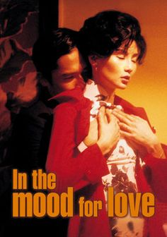 In the Mood for Love Also listen to the soundtrack