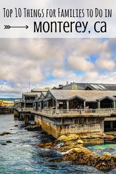 Top 10 Things to do in Monterey, Ca with Kids via Family Vacation Spots, Family Vacation Destinations, Best Vacations, Family Travel, Vacation Ideas, Travel Destinations, Monterey Bay California, California With Kids, California Travel